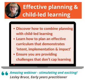 Effective planning and child-led learning webinar
